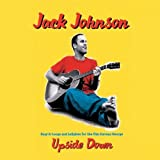 Upside Down by Jack Johnson (2006-03-03) -