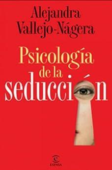 Psicología de la seducción de [Vallejo-Nágera, Alejandra]