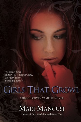 Girls That Growl (A Blood Coven Vampire Novel, Band 3)