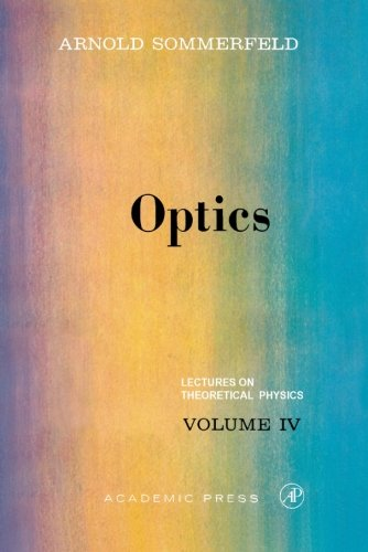 004: Optics: Lectures on Theoretical Physics, Vol. 4: Volume 4