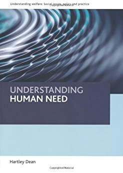 Understanding human need (Understanding Welfare: Social Issues, Policy and Practice) by [Dean, Hartley]