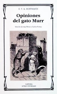 Opiniones del gato Murr (Letras Universales) por E. T. A. Hoffmann