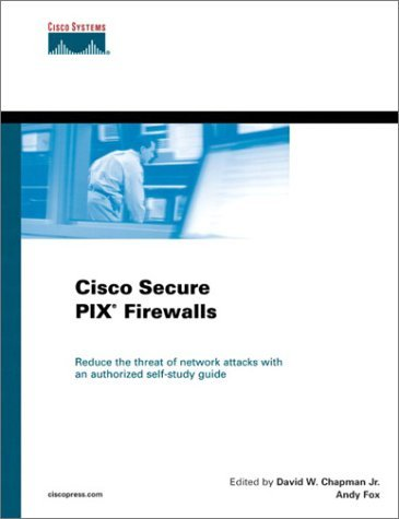 Cisco Secure PIX Firewalls (Cisco Career Certification) by David Chapman (18-Dec-2001) Hardcover