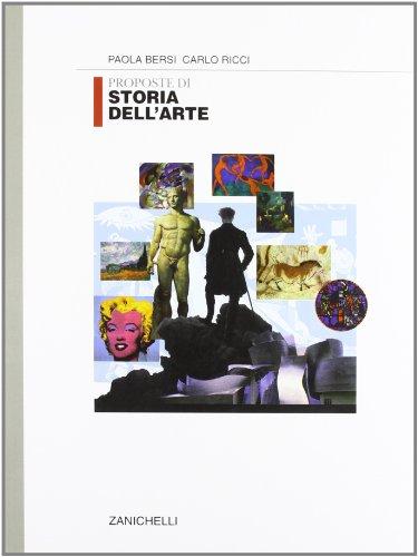 Proposte di storia dell'arte. Per i Licei e gli Ist. Magistrali
