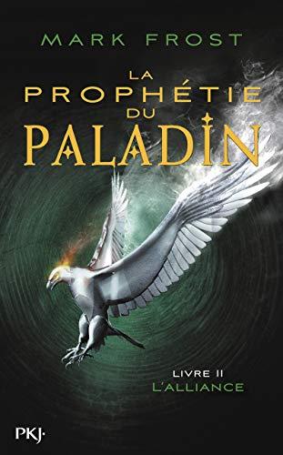 La Prophétie du paladin - tome 02 : L'Alliance (2) par Mark FROST