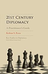 21st-Century Diplomacy: A Practitioner's Guide (Key Studies in Diplomacy) by Kishan S. Rana (2011-09-08)