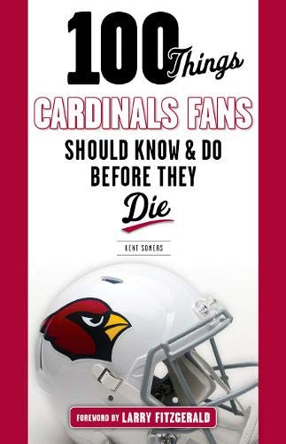 100 Things Cardinals Fans Should Know and Do Before They Die (100 Things... Fans Should Know)