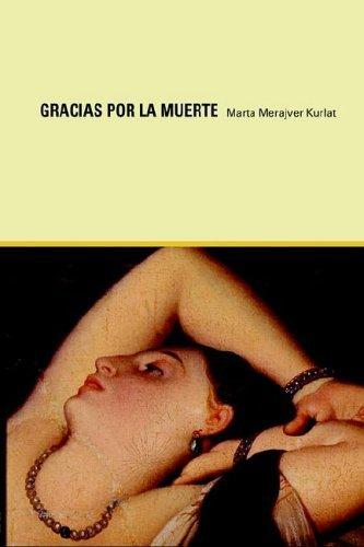 Gracias Por La Muerte by Marta Merajver Kurlat (2006-02-01)