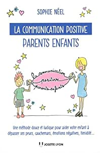 vignette de 'La communication positive parents enfants (Sophie Néel)'