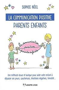 vignette de 'La communication positive parents enfants (Sophie Néel)'