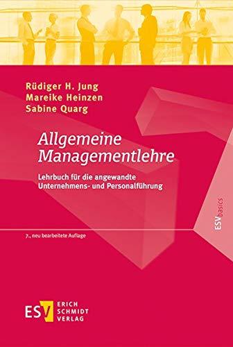 Allgemeine Managementlehre: Lehrbuch für die angewandte Unternehmens- und Personalführung (ESVbasics)