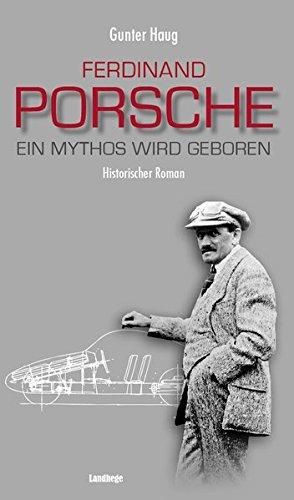 Ferdinand Porsche - Ein Mythos wird geboren Buch-Cover