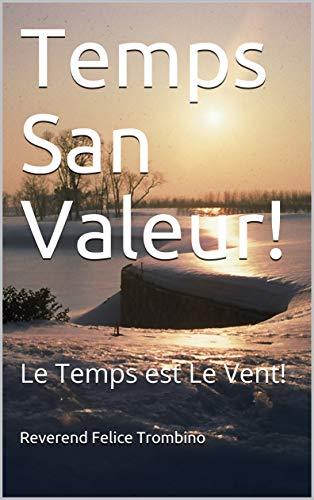 Couverture du livre Temps San Valeur!: Le Temps est Le Vent!