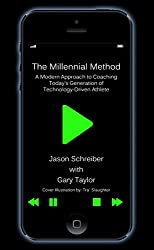 The Millennial Method: A Modern Approach to Coaching Today's Generation of Technology-Driven Athlete (English Edition)