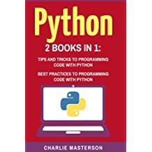 Python: Tips and Tricks + Best Practices: Volume 3