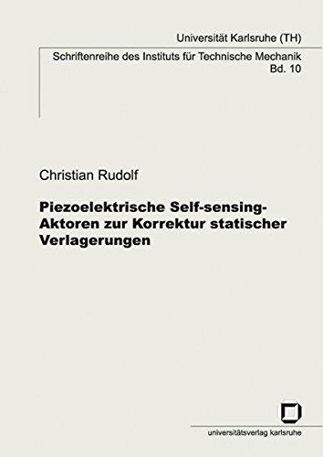 Piezoelektrische Self-sensing-Aktoren zur Korrektur statischer Verlagerungen (Schriftenreihe des Instituts für Technische Mechanik, Universität Karlsruhe (TH))