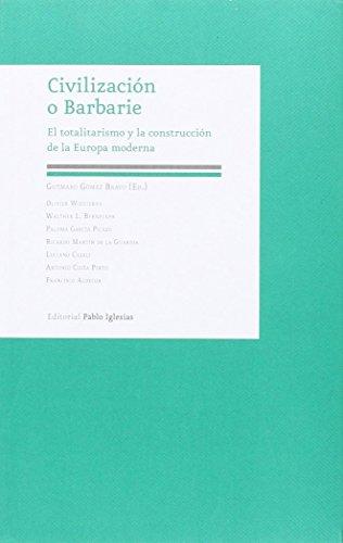 Civilización o barbarie. El totalitarismo y la construcción de la Europa moderna