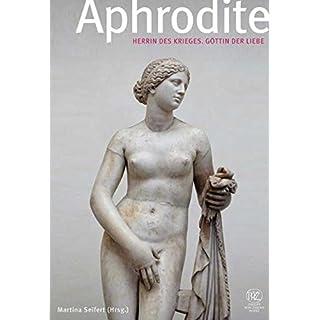 Aphrodite: Herrin des Krieges, Göttin der Liebe