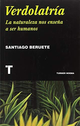 Verdolatría (Noema) por Santiago Beruete