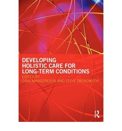 [ DEVELOPING HOLISTIC CARE FOR LONG-TERM CONDITIONS ] by unknown ( Author ) [ Oct- 07-2009 ] [ Paperback ]