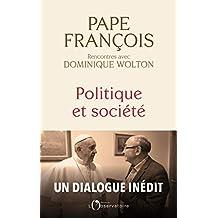 Politique et société: Pape François, rencontres avec Dominique Wolton