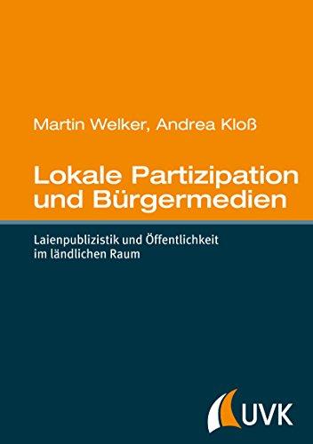 lokale-partizipation-und-burgermedien-laienpublizistik-und-offentlichkeit-im-landlichen-raum-german-