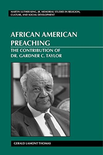 African American Preaching: The Contribution of Dr. Gardner C. Taylor (Martin Luther King Jr. Memorial Studies in Religion, Culture, and Social Development) by Gerald Lamont Thomas (2004-04-01)