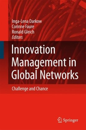Innovation Management in Global Networks: Challenge and Chance