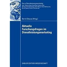 Aktuelle Forschungsfragen im Dienstleistungsmarketing (Fokus Dienstleistungsmarketing)