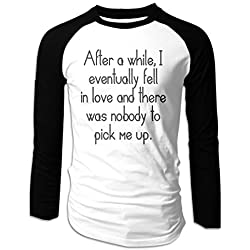 After A While, I Eventually Fell In Love and There was Nobody to Pick Me Up. Mens T-Shirt Comfortable Graphic Long Sleeves