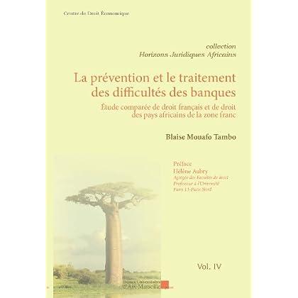 La prévention et le traitement des difficultés des banques - Etude comparée de droit français et de droit des pays africains de la zone franc