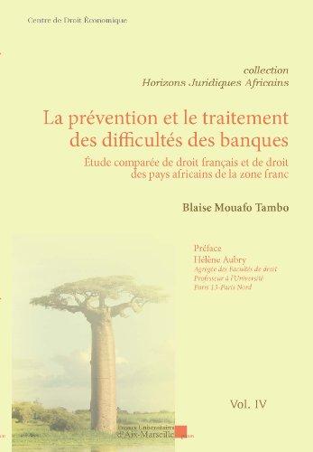 La prévention et le traitement des difficultés des banques - Etude comparée de droit français et de droit des pays africains de la zone franc par MOUAFO-TAMBO Blaise