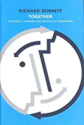 [(Together : The Rituals, Pleasures and Politics of Co-operation)] [By (author) Richard Sennett] published on (February, 2012)