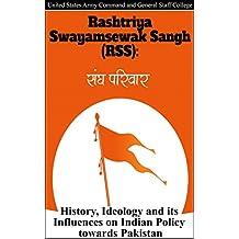Rashtriya Swayamsewak Sangh (RSS): History, Ideology and its Influences on Indian Policy towards Pakistan (English Edition)