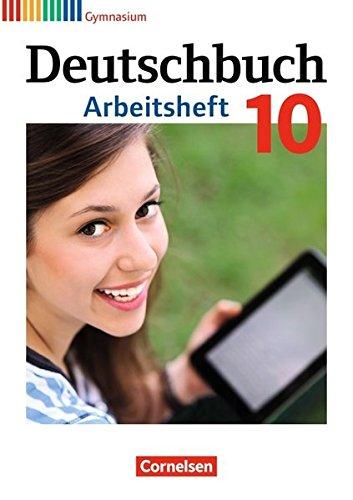 Deutschbuch Gymnasium - Allgemeine Ausgabe - Neubearbeitung: Deutschbuch Gymnasium 10. Schuljahr - Allgemeine Ausgabe - Arbeitsheft mit Lösungen