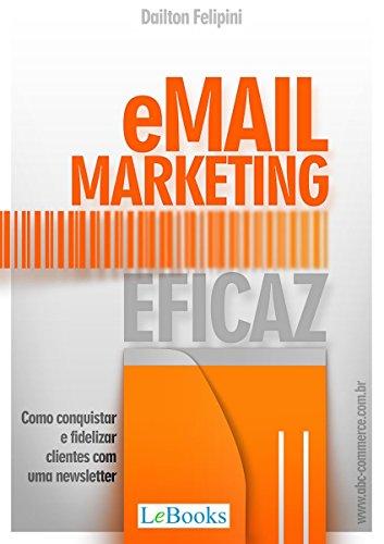 Email marketing eficaz: Como conquistar e fidelizar clientes com uma newsletter (Ecommerce Melhores Práticas