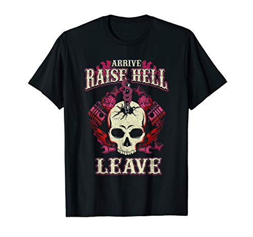 Arrive Raise Hell Leave Biker Bitch Motorcycle Lady Chick T-Shirt -