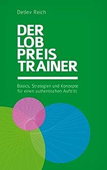 Der Lobpreis-Trainer: Basics, Strategien und Konzepte für einen authentischen Auftritt