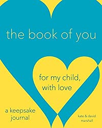 Book of You, The For My Child, With Love (A Keepsake Journal)