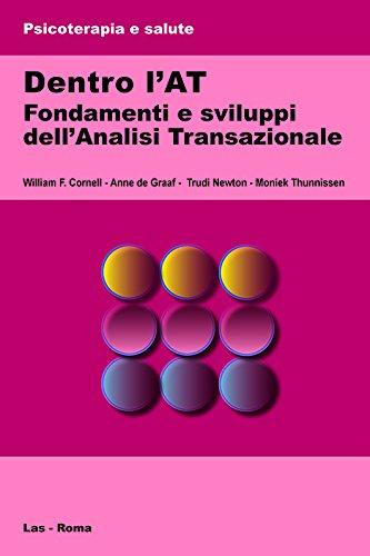Dentro l'AT. Fondamenti e sviluppi dell'analisi transazionale