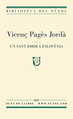 Un Sant Jordi a Eslovènia (Catalan Edition) por Vicenç Pagès Jordà