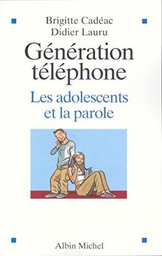 Lire un Génération téléphone : Les adolescents et la parole epub, pdf