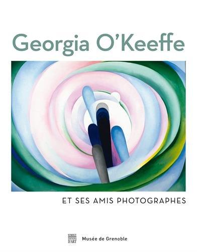 Georgia O'Keeffe et ses amis photographes : Ex...