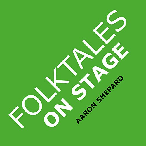 Folktales on Stage ~ Children\'s Plays for Reader\'s Theater (or Readers Theatre), With 16 Scripts from World Folk and Fairy Tales and Legends, Including ... and Native American (English Edition)