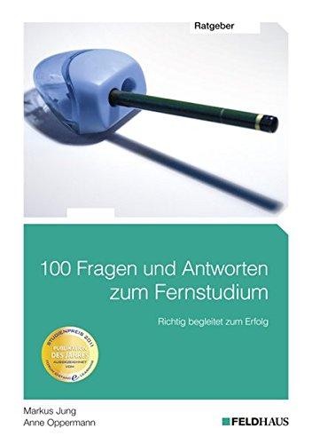 100 Fragen und Antworten zum Fernstudium: Richtig begleitet zum Erfolg Buch-Cover