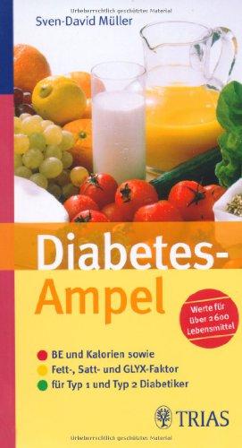 Diabetes-Ampel: BE und Kalorien sowie Fett-, Satt- und GLYX- Faktor für Typ-1-  und Typ-2-Diabetiker. Werte für über 2600 Lebensmittel. Empfohlen von ... für Ernährungsmedizin und Diätetik e.V.