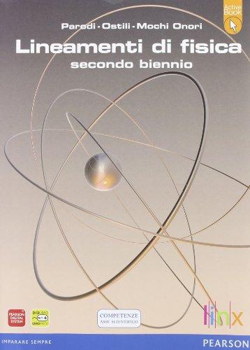 Lineamenti di fisica. LibroLIM. Per le Scuole superiori. Con espansione online: 1