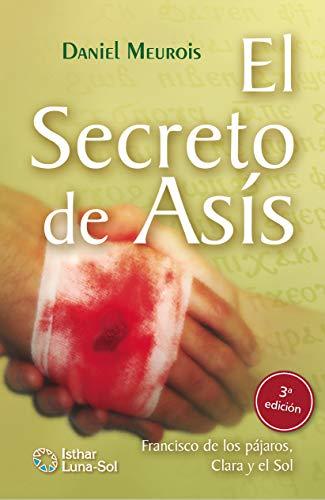 El Secreto de Asis: Francisco de los pájaros, Clara y el Sol por Daniel Meurois