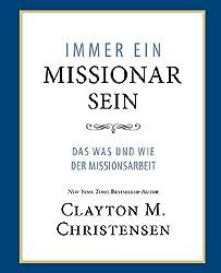 Immer Ein Missionar Sein (Power of Everyday Missionaries - German): Das Was und Wie der Missionsarbeit