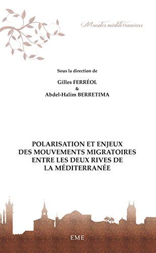 Polarisation et enjeux des mouvements migratoires entre les deux rives de la Méditerranée: Essai de sociologie (Mondes méditerranéens) par Gilles Ferréol